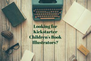 Looking for Kickstarter Children's Book Illustrators?